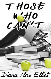 Those Who Can't by Diana Iles Elliot