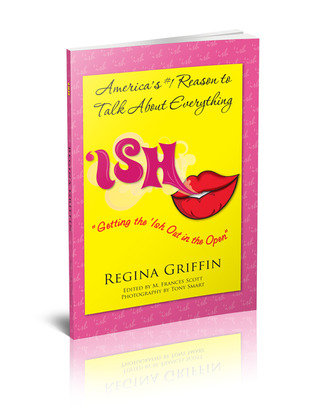 Ish - Getting the 'Ish Out in the Open by Regina Griffin