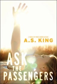 Ask The Passengers by A.S. King
