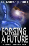 Forging A Future (The Genesis Continuum #3)