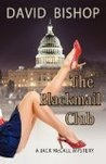 The Blackmail Club by David      Bishop