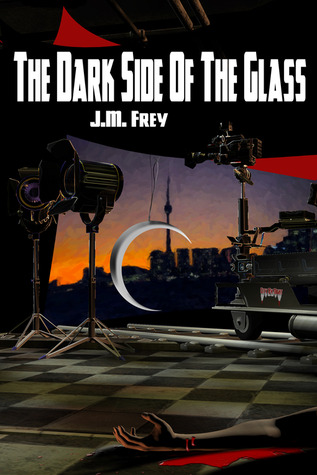 The Dark Side of the Glass by J.M. Frey