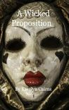 A Wicked Proposition (Wicked, #1)