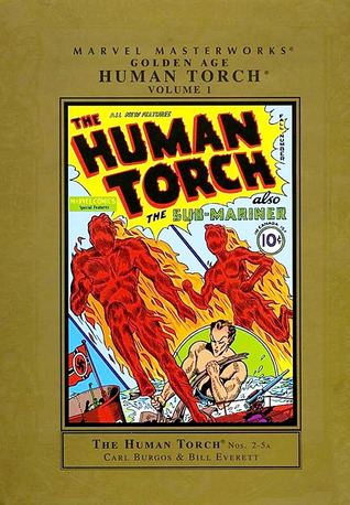 Marvel Masterworks: Golden Age Human Torch, Vol. 1