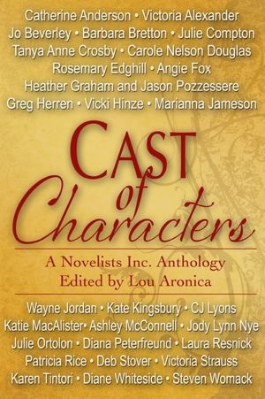 Cast of Characters: A Novelists Inc Anthology