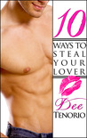 10 Ways To Steal Your Lover by Dee Tenorio