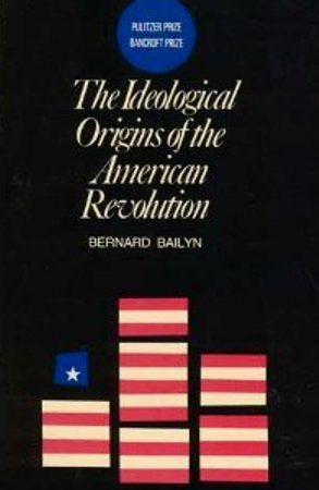 Ideological Origins of American Re by Bernard Bailyn