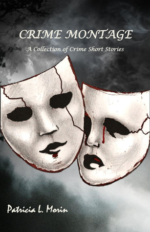 Crime Montage by Patricia L. Morin