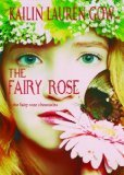 The Fairy Rose (The Fairy Rose Chronicles, #1)