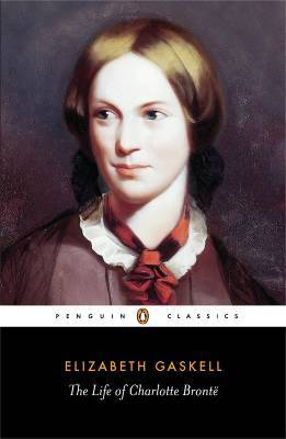 The Life of Charlotte Brontë by Elizabeth Gaskell