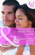 A Family for the Rugged Rancher / Soldier on Her Doorstep by Donna Alward