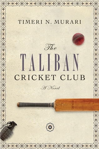 The Taliban Cricket Club by Timeri N. Murari