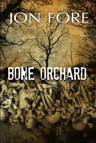 Bone Orchard by Jonathan Fore