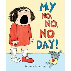 My No No No Day by Rebecca Patterson