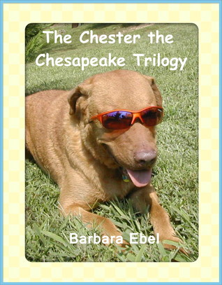 The Chester the Chesapeake Trilogy