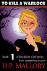To Kill A Warlock (Dulcie O'Neil, #1)