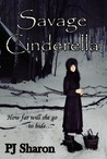 Savage Cinderella by P.J. Sharon