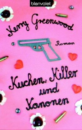 Kuchen, Killer und Kanonen by Kerry Greenwood