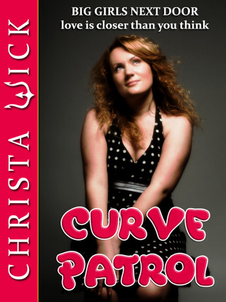 Curve Patrol (Big Girls Next Door Erotica)