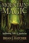 Mountain Magic: Spellbinding Tales Of Appalachia