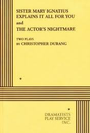 Sister Mary Ignatius Explains it All for You & The Actor's Ni... by Christopher Durang