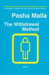 The Withdrawal Method by Pasha Malla