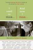I Used to Think-- And Now I Think-- by Richard F. Elmore