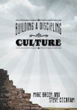 Building a Discipling Culture by Mike Breen