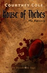 House of Thebes: The Beginning (The Bloodstone Saga, #0.5)
