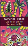 Les yeux jaunes des crocodiles by Katherine Pancol