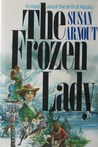 The Frozen Lady by Susan Arnout Smith