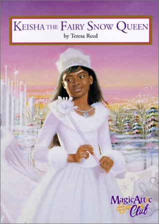 Keisha the Fairy Snow Queen by Teresa Reed