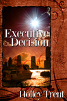 Executive Decision by Holley Trent