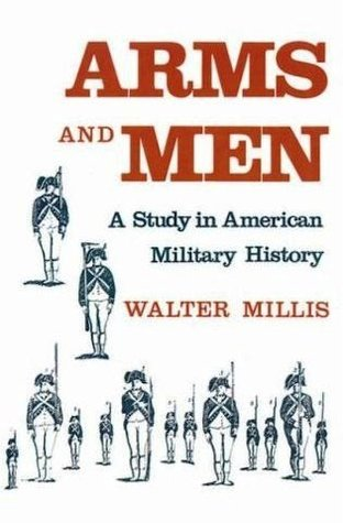 Download for free Arms and Men: A Study in American Military History PDF