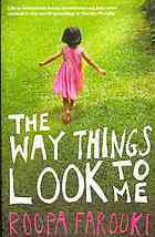 The Way Things Look to Me by Roopa Farooki