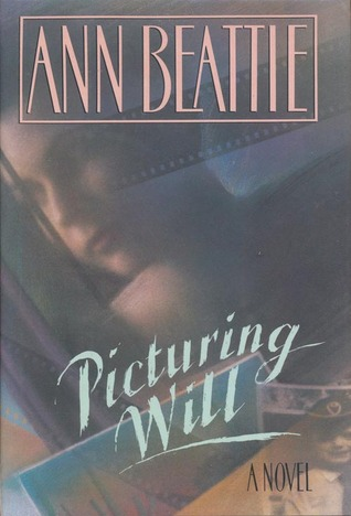 Picturing Will by Ann Beattie