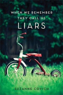 When we remember they call us liars by Suzanne Covich