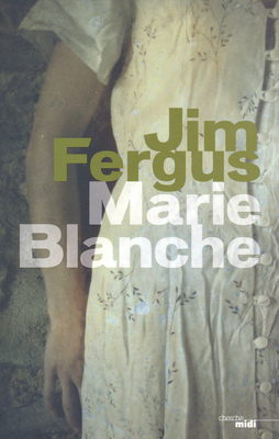 Marie-Blanche by Jim Fergus