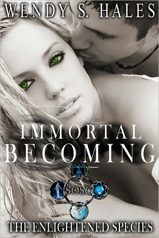 Download free Immortal Becoming (The Enlightened Species #1) PDB by Wendy S. Hales
