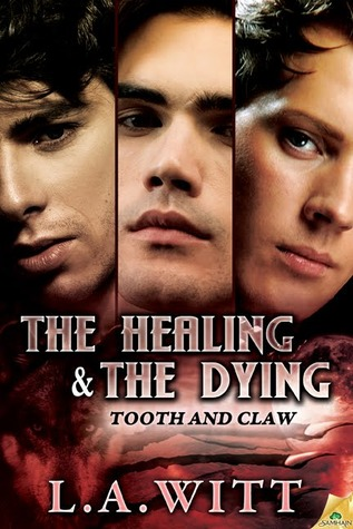 The Healing and the Dying by L.A. Witt