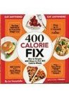 400 Calorie Fix:  Slim Is Simple:  400 Ways To Eat 400 Calorie Meals