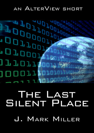 The Last Silent Place