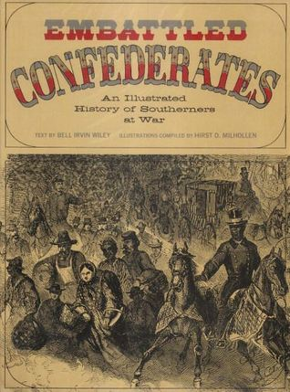Embattled Confederates: An Illustrated History of Southerners at War