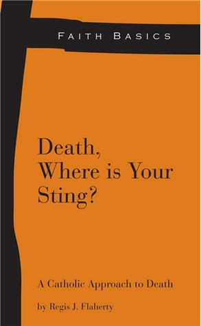 Faith Basics: Death, Where Is Your Sting?