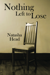 Nothing Left to Lose by Natasha Head