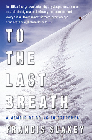 To the Last Breath by Francis Slakey