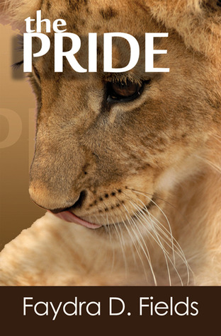 The Pride by Faydra D. Fields