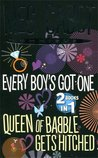 Every Boy's Got One / Queen of Babble Gets Hitched