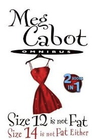 Size 12 is Not Fat, Size 14 is Not Fat Either by Meg Cabot