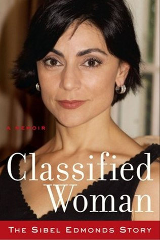 Classified Woman by Sibel D. Edmonds